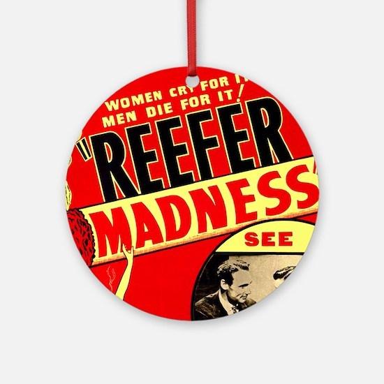 Marijuana Reefer Madness Ornament (Round)