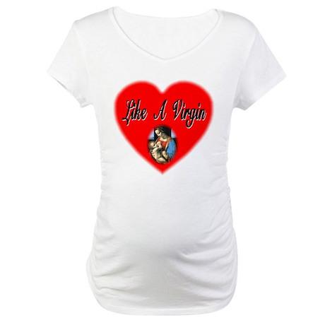Like A Virgin Maternity T-Shirt