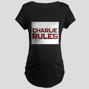 charlie rules Maternity Dark T-Shirt
