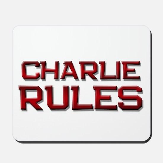 charlie rules Mousepad