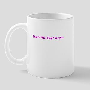 """""""Mr. Fag"""" Mug"""