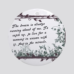 The Dream Miracle quote Ornament (Round)