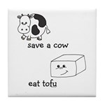 Save a Cow Eat Tofu Tile Coaster