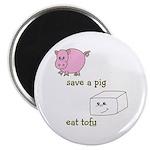 Save a Pig Eat Tofu Magnet