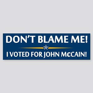Don't Blame Me... Bumper Sticker
