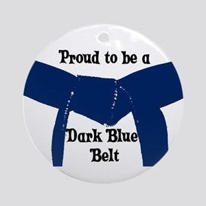 Proud to be a Dk Blue Belt Ornament (Round)