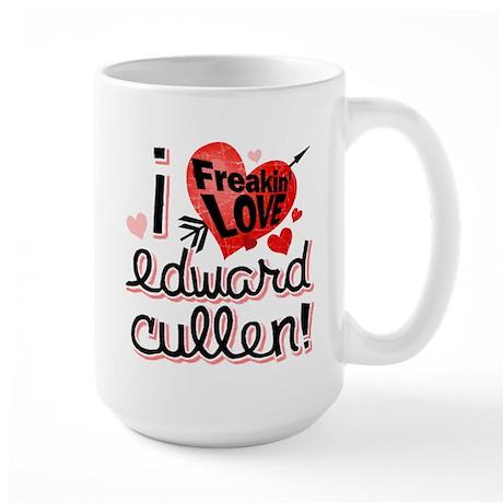 I Freakin LOVE Edward Cullen! Large Mug