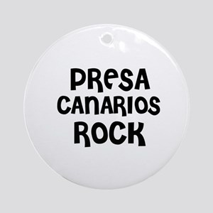 PRESA CANARIOS ROCK Ornament (Round)