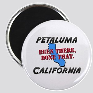 petaluma california - been there, done that Magnet