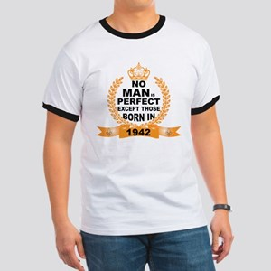 No Man is Perfect Except Those Born in 1942 T-Shir