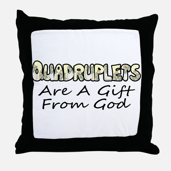 Quadruplets are a gift from God Throw Pillow