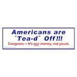 """""""Tea-d Off"""" (Bumper Sticker)"""