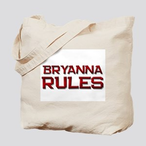 bryanna rules Tote Bag