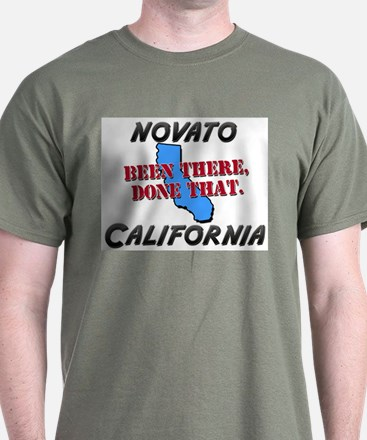 novato california - been there, done that T-Shirt