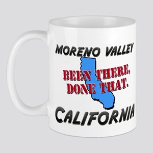 moreno valley california - been there, done that M