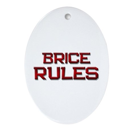 brice rules Oval Ornament