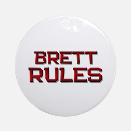 brett rules Ornament (Round)