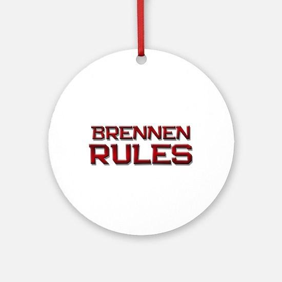 brennen rules Ornament (Round)