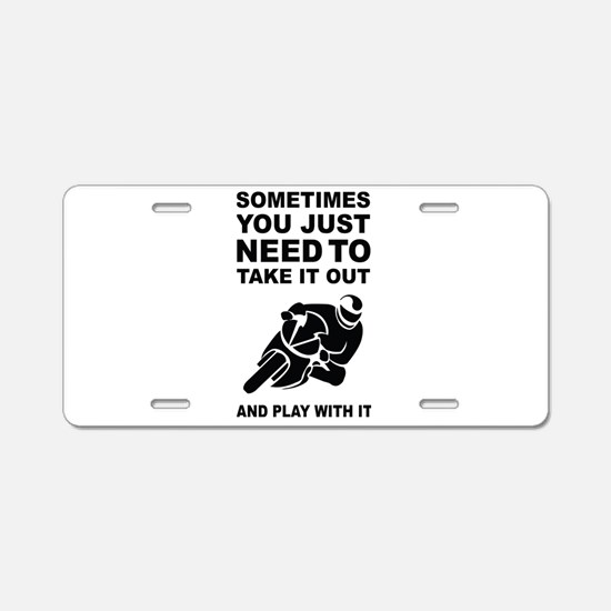 Take It Out And Play With It Aluminum License Plat