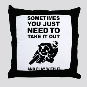 Take It Out And Play With It Throw Pillow