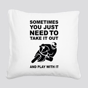 Take It Out And Play With It Square Canvas Pillow