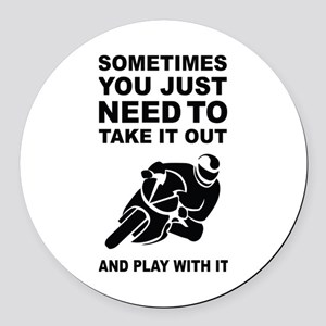 Take It Out And Play With It Round Car Magnet