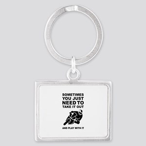 Take It Out And Play With It Keychains