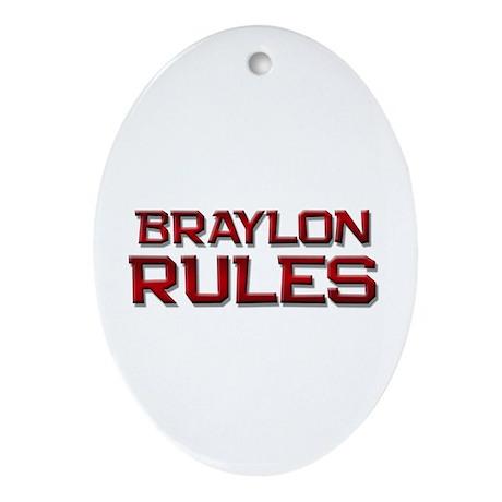 braylon rules Oval Ornament