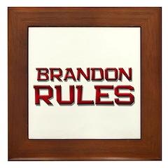 brandon rules Framed Tile