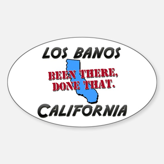 los banos california - been there, done that Stick