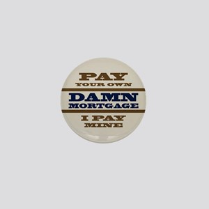 Pay Your Own Mortgage Mini Button