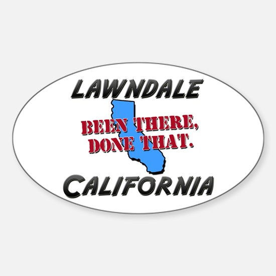 lawndale california - been there, done that Sticke