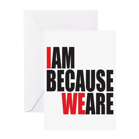 I Am Because We Are Greeting Card