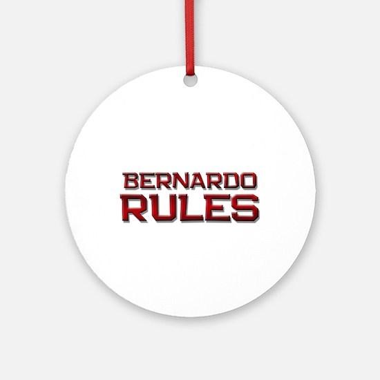 bernardo rules Ornament (Round)