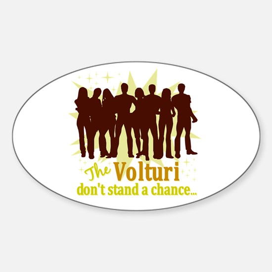 Volturi Don't Stand A Chance Oval Decal