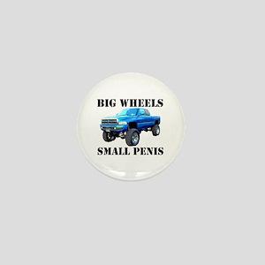 BIG WHEELS...SMALL PENIS - Mini Button