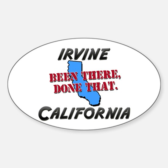 irvine california - been there, done that Decal