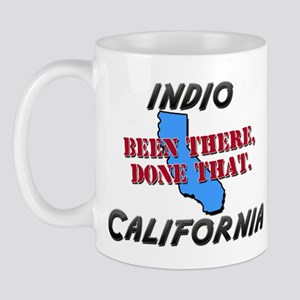 indio california - been there, done that Mug
