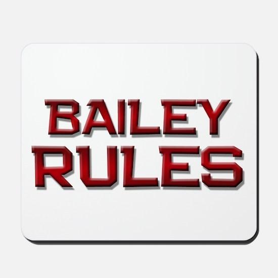 bailey rules Mousepad