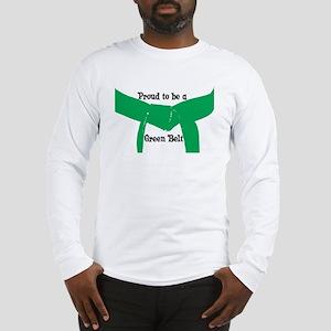 Proud to be a Green Belt Long Sleeve T-Shirt