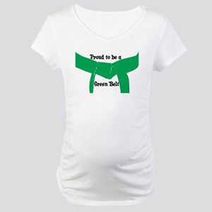 Proud to be a Green Belt Maternity T-Shirt