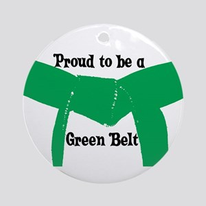 Proud to be a Green Belt Ornament (Round)