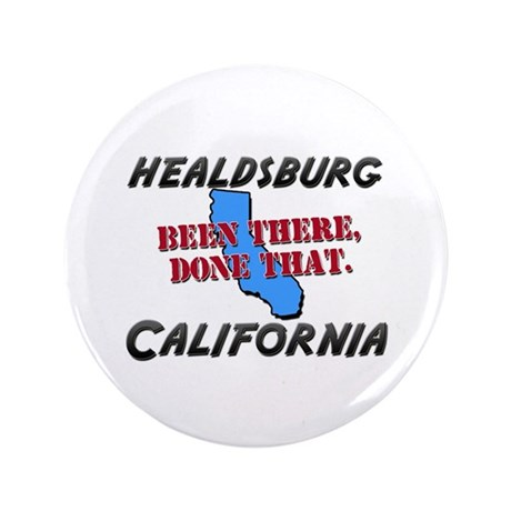 """healdsburg california - been there, done that 3.5"""""""