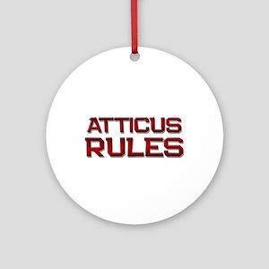 atticus rules Ornament (Round)