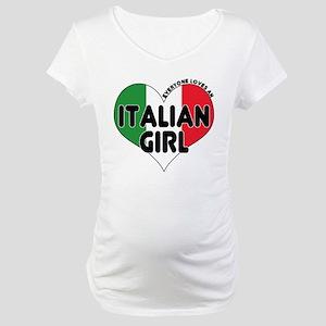Everyone Loves an Italian Gir Maternity T-Shirt