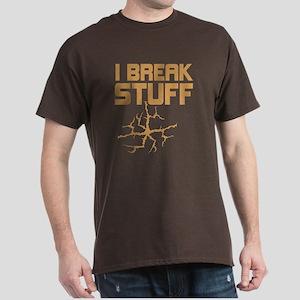 I Break Stuff Dark T-Shirt