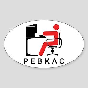 PEBKAC Oval Sticker