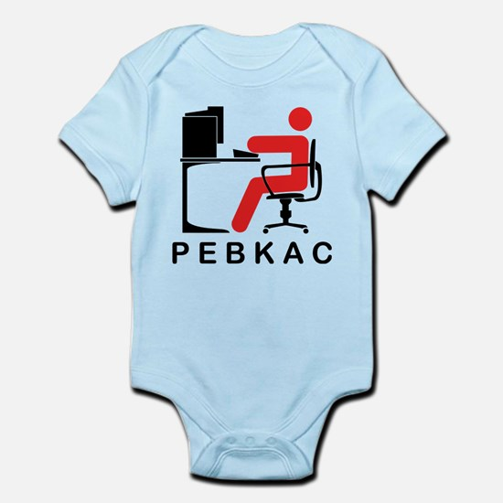 PEBKAC Infant Bodysuit