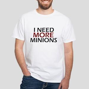 Need More Minions White T-Shirt