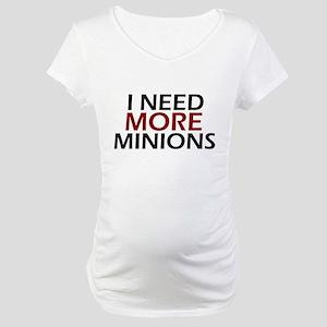Need More Minions Maternity T-Shirt